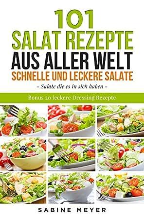 salate 101 salat rezepte aus aller welt schnell und leckere salate einfache salat rezepte. Black Bedroom Furniture Sets. Home Design Ideas