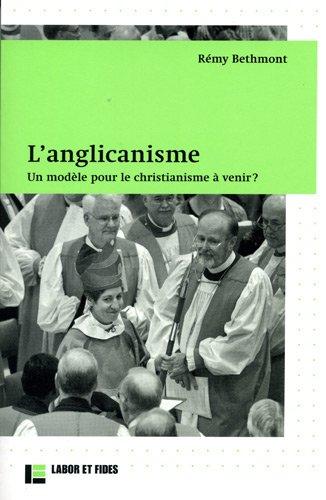 L'Anglicanisme. Un modèle pour le christianisme à venir ?