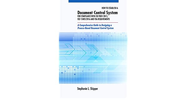 How to Establish a Document Control System for Compliance with ISO