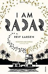 I Am Radar by Reif Larsen (2016-03-24)