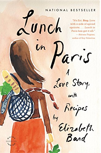 Lunch in Paris: A Love Story, with Recipes (English Edition)