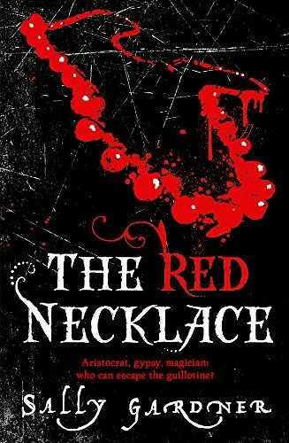 The Red Necklace by Sally Gardner(1905-06-30)