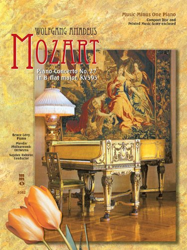 Wolfgang Amadeus Mozart Piano Concerto No. 27 in B-Flat Major, KV595: Music Minus One Piano (Music Minus One (Numbered))
