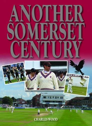 Another Somerset Century por Charles Wood