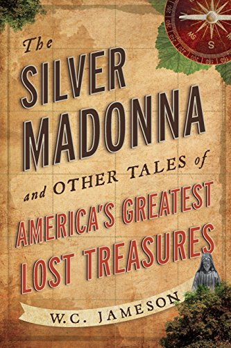 Silver Madonna and Other Tales of America's Greatest Lost Treasures (Vereinigte Staaten-map-kunst)