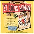 St. Louis Woman: 1998 ORIGINAL NEW YORK CAST RECORDING