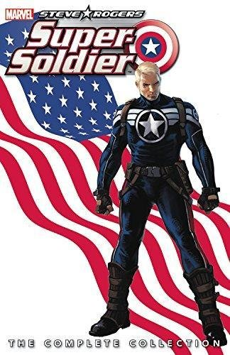 Steve Rogers: Super-Soldier - The Complete Collection