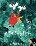 How to Get a Fat Fairy Flying by Katrin Dreiling (2011-12-12)