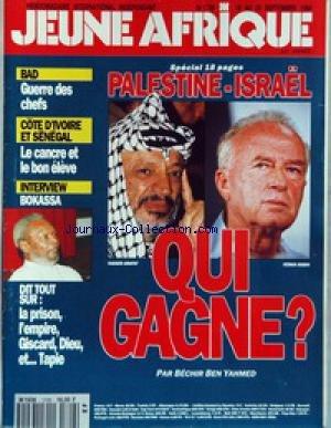 JEUNE AFRIQUE [No 1706] du 16/09/1993 - PALESTINE - ISRAEL - QUI GAGNE YASSER ARAFAT ET ITZHAK RABIN - BAD - GUERRE DES CHEFS - COTE D'IVOIRE ET SENEGAL - LE CANCRE LE BON ELEVE - BOKASSA DIT TOUT SUR LA PRISON - L'EMPIRE - GISCARD - DIEU ET TAPIE - TOGO - A L'AUBE D'UNE COHABITATION.