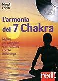 Scarica Libro L armonia dei 7 Chakra Musica per risvegliare e armonizzare i centri dell energia CD Audio (PDF,EPUB,MOBI) Online Italiano Gratis