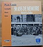 Port-Louis, Locmiquelic, Riantec, Gâvres - 50 ans de mémoire - Tome 2 1950-2000