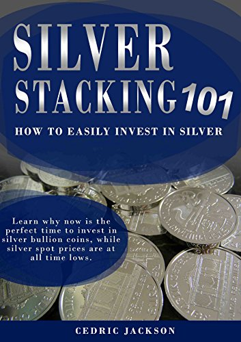 Stacking Silver Bullion Coins 101: How to Easily Invest In Silver (English Edition) -