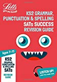 KS2 English Grammar, Punctuation and Spelling SATs Revision Guide: 2019 tests (Letts KS2 Revision Success)