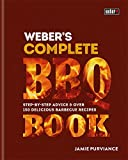 Webers Complete BBQ Book: Step-by-step advice and over 150 delicious barbecue recipes