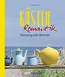 Küstenromantik: Stimmungsvolle Momente - Angelica Linnhoff