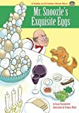 Mr. Snoozles Exquisite Eggs (The Family on El Camino Street)