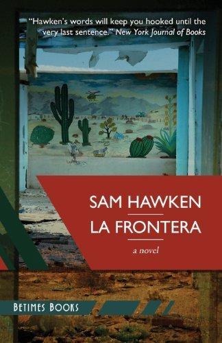 La Frontera by Sam Hawken (2013-12-02)