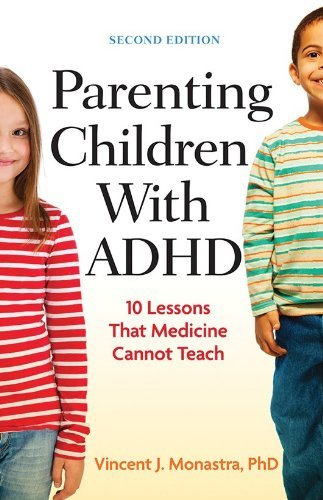 Parenting Children With ADHD: 10 Lessons That Medicine Cannot Teach, Second Edition (English Edition)