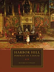 Harbor Hill: Portrait of a House by Richard Guy Wilson (2008-03-18)