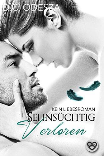 Sehnsüchtig - Verloren (German Edition) por D.C. Odesza