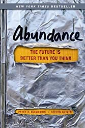 Abundance: The Future Is Better Than You Think by Peter H. Diamandis (2012-02-21)