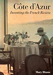 Cote D'Azur: Inventing the French Riviera by Mary Blume (1994-03-01)