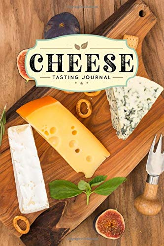 "Cheese Cheesemaking Cheesemaker Tasting Sampling Journal Notebook Log Book Diary - Figs & Cracker: Creamery Dairy Farming Farmer Record with 110 Pages in 6"" x 9"" Inch"