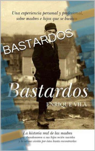 BASTARDOS por Enrique J. Vila Torres