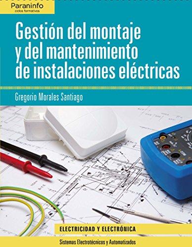 Gestión del montaje y mantenimiento de instalaciones eléctricas por GREGORIO MORALES SANTIAGO