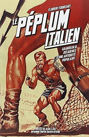 Le Péplum italien (1946-1966) : Grandeur et décadence d'une antiquité