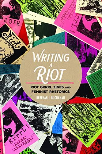 Writing a Riot: Riot Grrrl Zines and Feminist Rhetorics (Mediated Youth Book 31) (English Edition) por Rebekah J. Buchanan