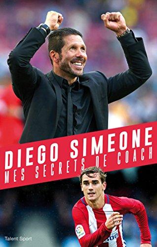 diego-simeone-mes-secrets-de-coach