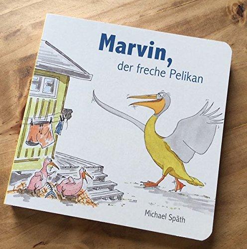 Marvin, der freche Pelikan