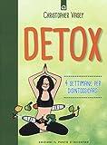 Detox. 4 settimane per disintossicarsi