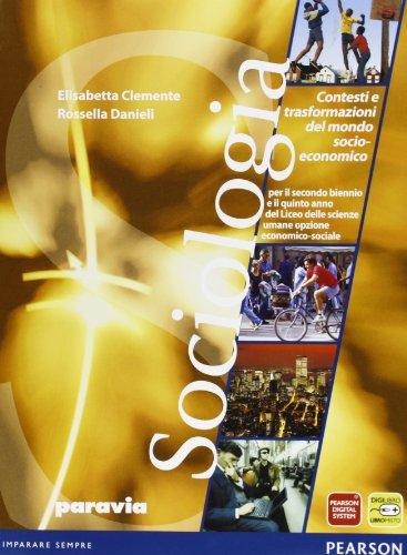 Sociologia. Contesti e trasformazione del mondo socio economico. Con espansione online. Per il triennio delle Scuole superiori