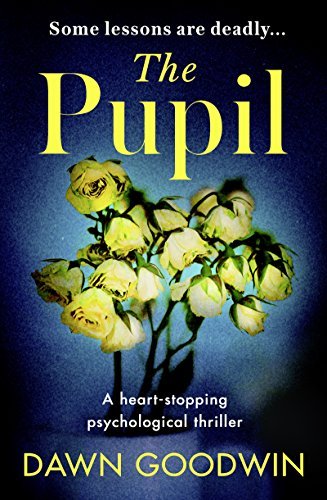 The Pupil: An unforgettable psychological thriller with a shocking twist
