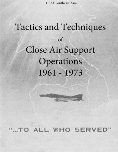 tactics-and-techniques-of-close-air-support-operations-1961-1973-the-air-force-in-southeast-asia
