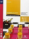 Cucina gourmet. Con tour enogastronomico-Extrakit. Con openbook. Per le Scuole superiori. Con e-book. Con espansione online: 1