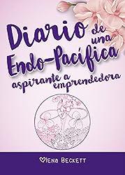 Diario de una Endo-Pacífica aspirante a Emprendedora: Endometriosis y Libertad Financiera