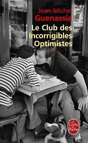 CLUB DES INCORRIGIBLES OPTIMISTES (LE) by JEAN-MICHEL GUENASSIA (LGF)