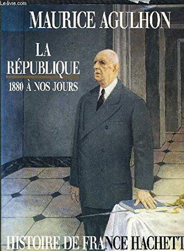 Histoire de France Hachette - La République - 1880 à nos jours