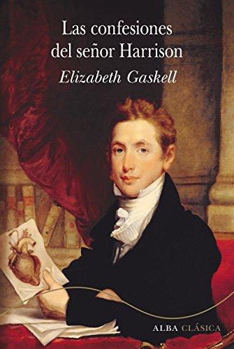 Las confesiones del señor Harrison (Alba Clásica) por Elizabeth Gaskell