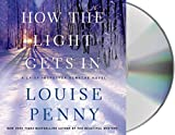 [How the Light Gets in: A Chief Inspector Gamache Novel] (By: Louise Penny) [published: August, 2013]