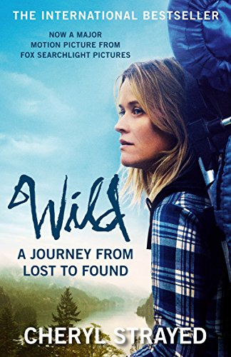 Wild: A Journey from Lost to Found by Cheryl Strayed (1-Jan-2015) Paperback