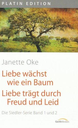 Preisvergleich Produktbild Liebe wächst wie ein Baum /Liebe trägt durch Freud und Leid: Die Siedler-Serie Band 1 und 2