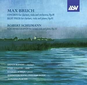 Bruch : Concerto Pour Clarinette, Alto Et Orchestre Op.88 - Schumann : ...