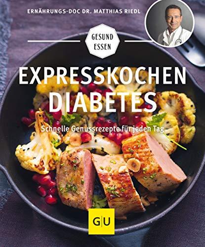 Expresskochen Diabetes: Schnelle Genussrezepte für jeden Tag (GU Gesund Essen) (Haferflocken Diabetiker)