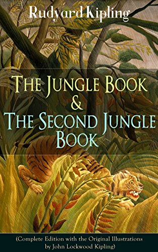 The Jungle Book & The Second Jungle Book (Complete Edition with the Original Illustrations by John Lockwood Kipling): Classic of children's literature ... Plain Tales from the Hills, Soldier's Three by [Kipling, Rudyard]