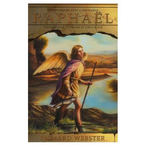 Communiquer avec l'archange Raphaël pour obtenir guérison et créativité