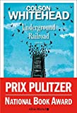 Underground Railroad | Whitehead, Colson (1969-...). Auteur